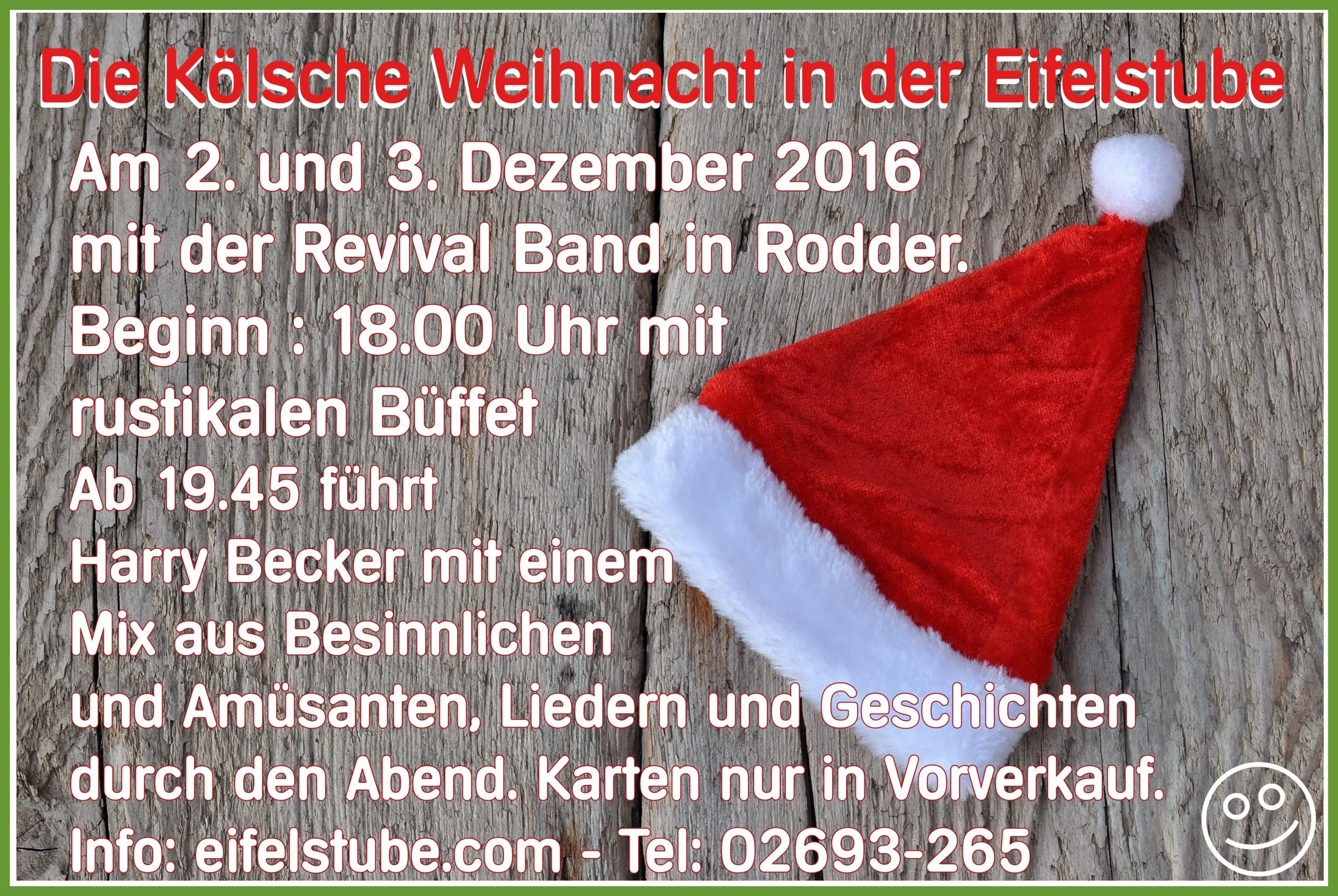 Kölsche Weihnacht Eifel Eifelstube Rodder 2016 am 2.Dezember 2016 3.Dezember 2016